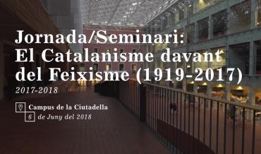 El Catalanisme davant del Feixisme (1919-2017)